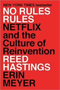 No Rules Rule: Netflix and the Culture of Reinvention by Reed Hastings and Erin Miller